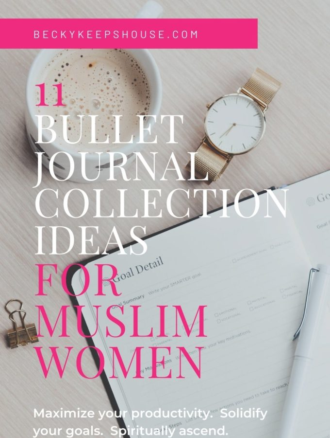 Bullet Journal Collection Ideas for Muslim Women | Becky Keeps House - Bullet Journal collection ideas to maximize your productivity, solidify your goals and spiritually ascend as a Muslim woman. #MuslimMom #MuslimMama #MuslimFamily #ProductiveMuslim