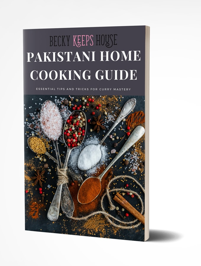 Becky Keeps House Pakistani Home Cooking Guide